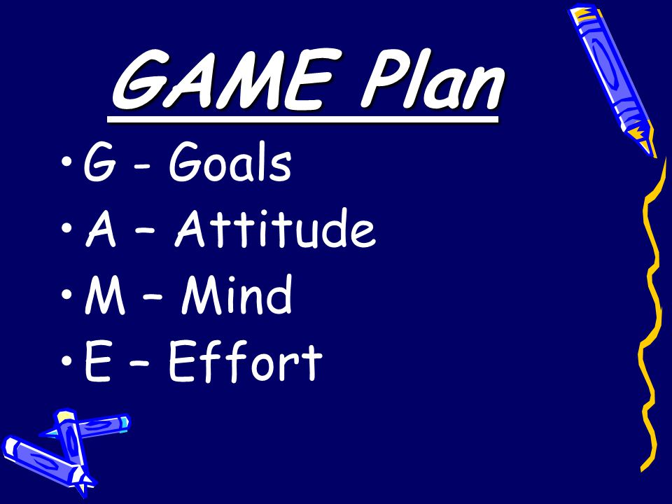 G - Goals In order to get somewhere, you must set GOALS.