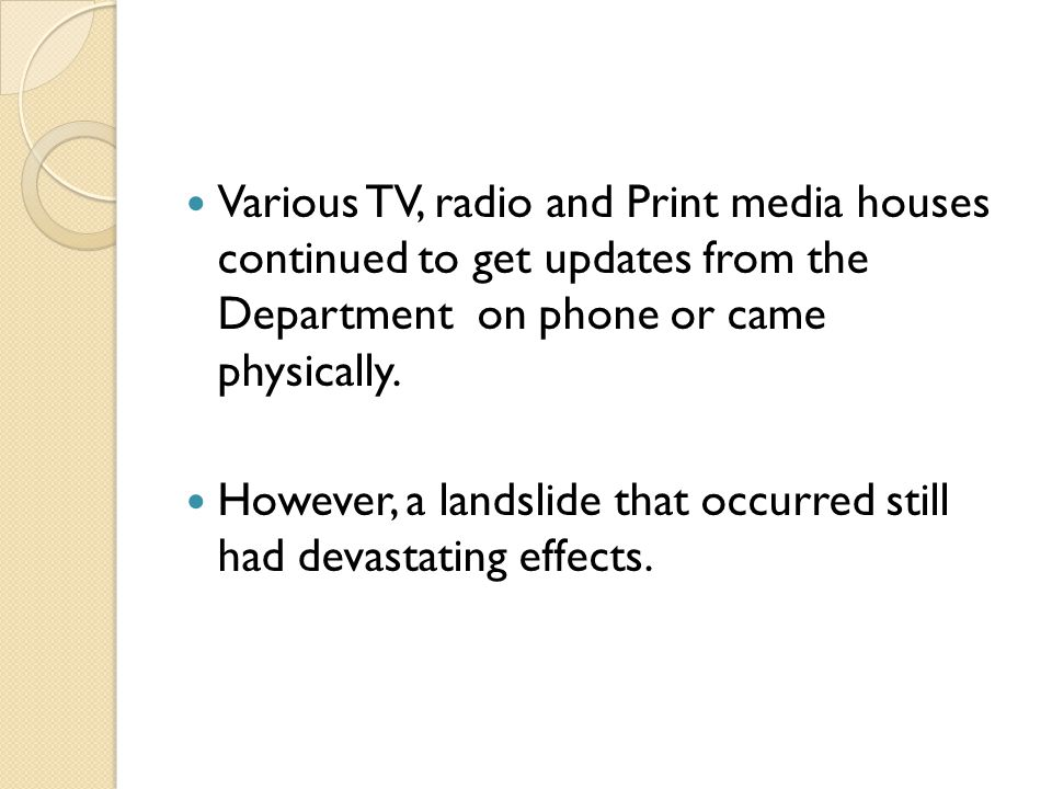 Various TV, radio and Print media houses continued to get updates from the Department on phone or came physically.