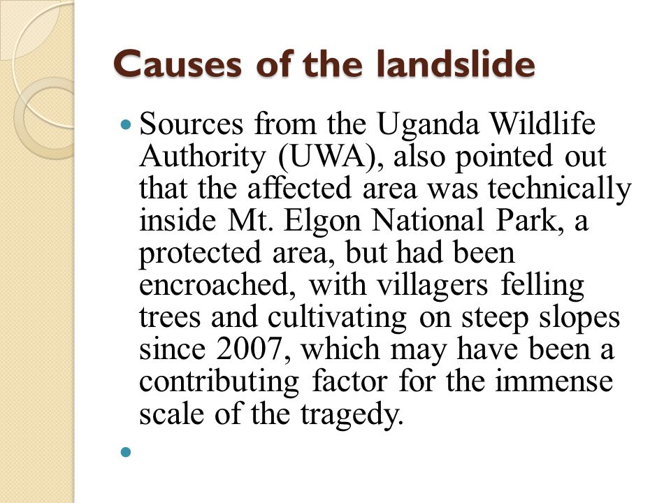 Causes of the landslide Sources from the Uganda Wildlife Authority (UWA), also pointed out that the affected area was technically inside Mt.