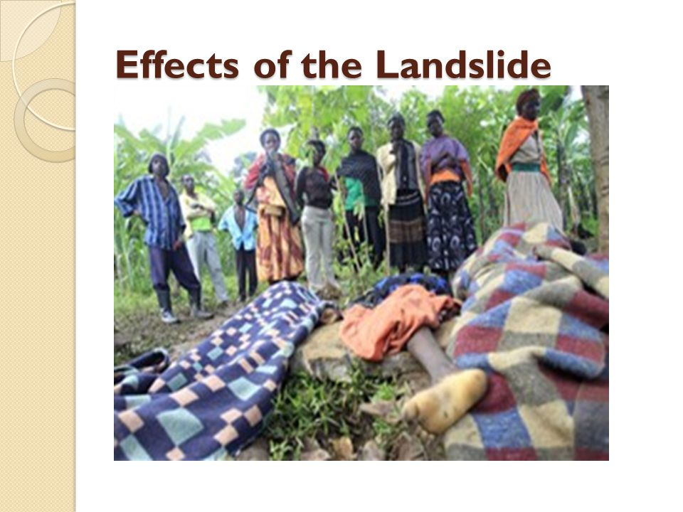 Effects of the Landslide