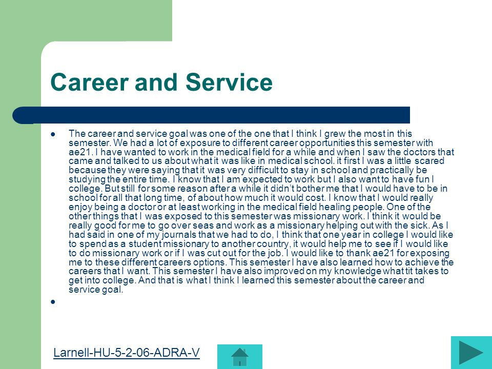 Career and Service The career and service goal was one of the one that I think I grew the most in this semester.