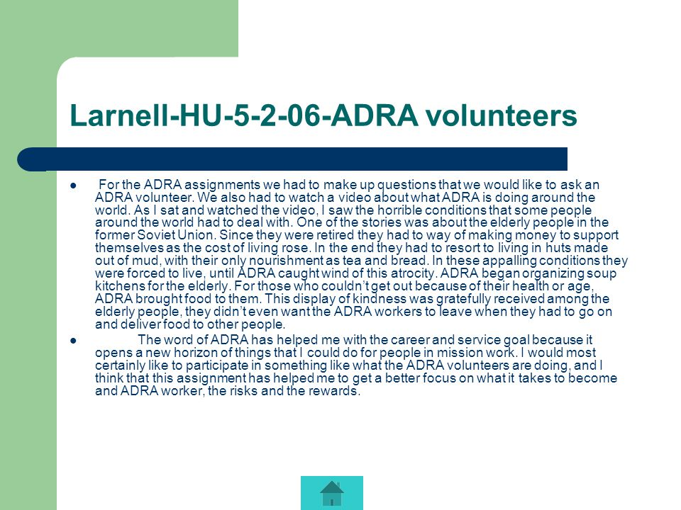 Larnell-HU-5-2-06-ADRA volunteers For the ADRA assignments we had to make up questions that we would like to ask an ADRA volunteer.