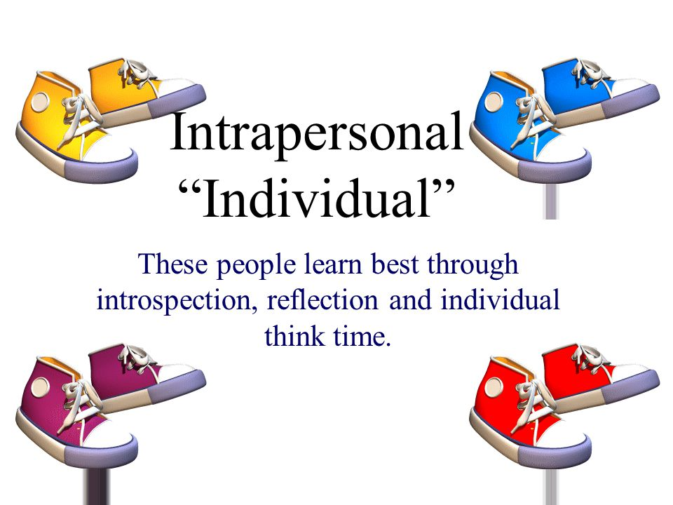 Interpersonal People who learn this way might enjoy these jobs… Anthropologist Doctor Educator Humanitarian Talk show host Nurse Politician Therapist Social reformer Sociologist