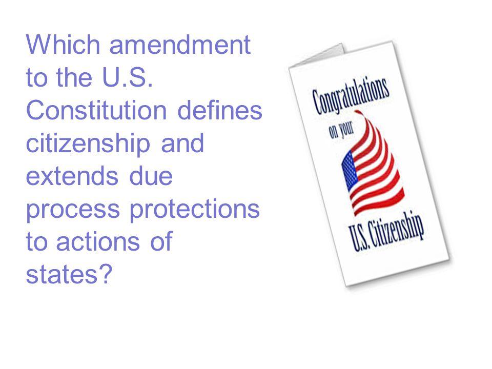 Which amendment to the U.S.