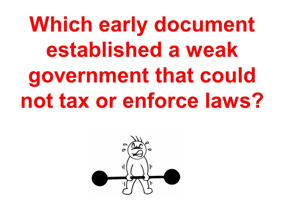 Which early document established a weak government that could not tax or enforce laws?