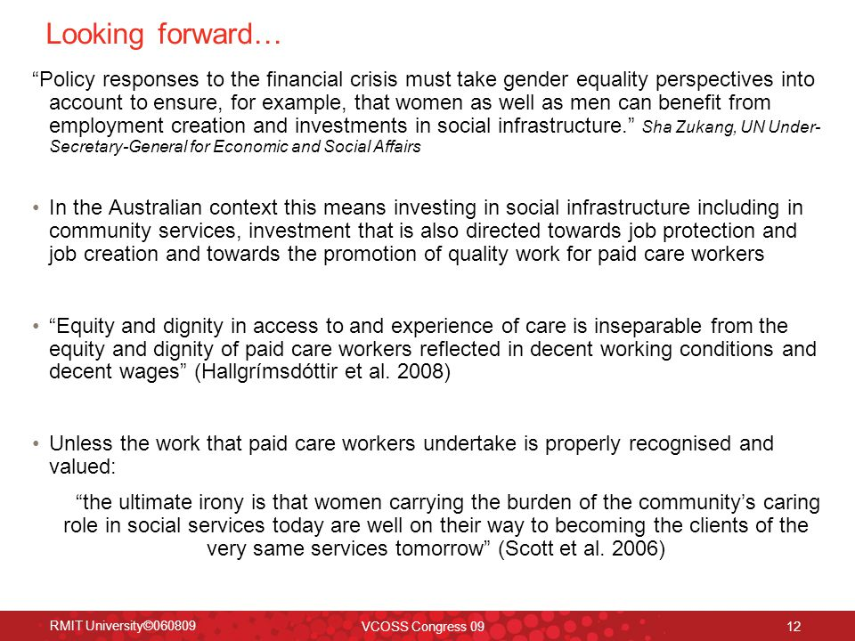 "RMIT University©060809 VCOSS Congress 09 12 Looking forward… ""Policy responses to the financial crisis must take gender equality perspectives into acc"