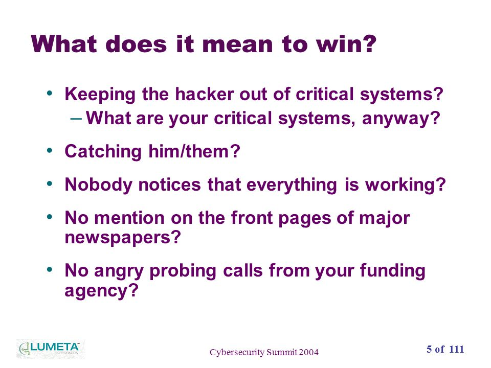 5 of 111 Cybersecurity Summit 2004 What does it mean to win.
