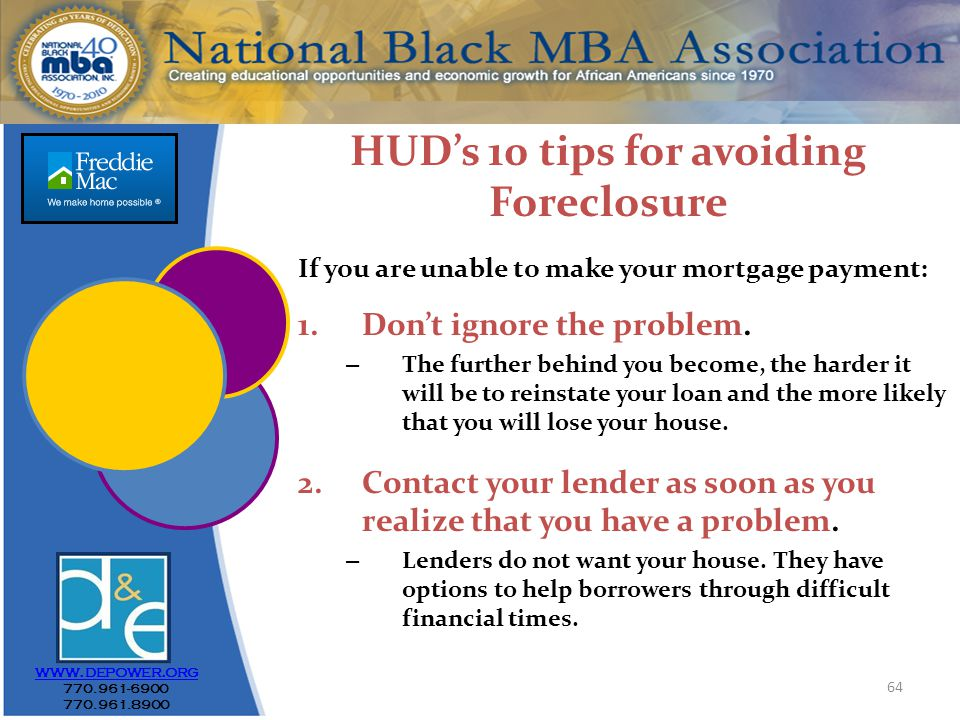 64 www.depower.org 770.961-6900 770.961.8900 If you are unable to make your mortgage payment: 1.Don't ignore the problem.