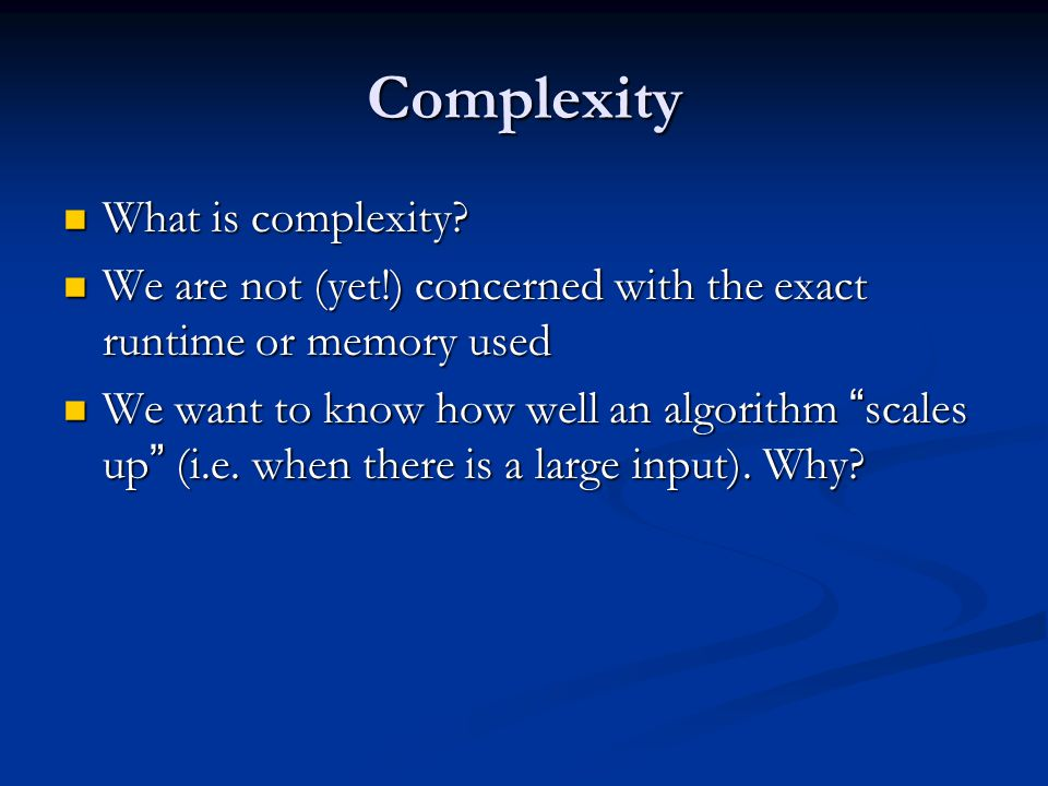 Complexity What is complexity. What is complexity.