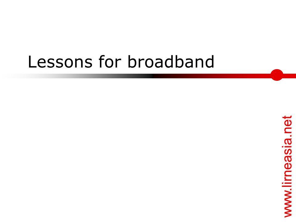 www.lirneasia.net Lessons for broadband