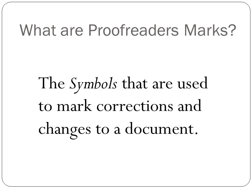 Correction marks for proofreading