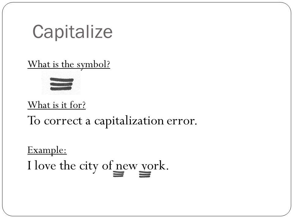 Proofreading marks capitalize