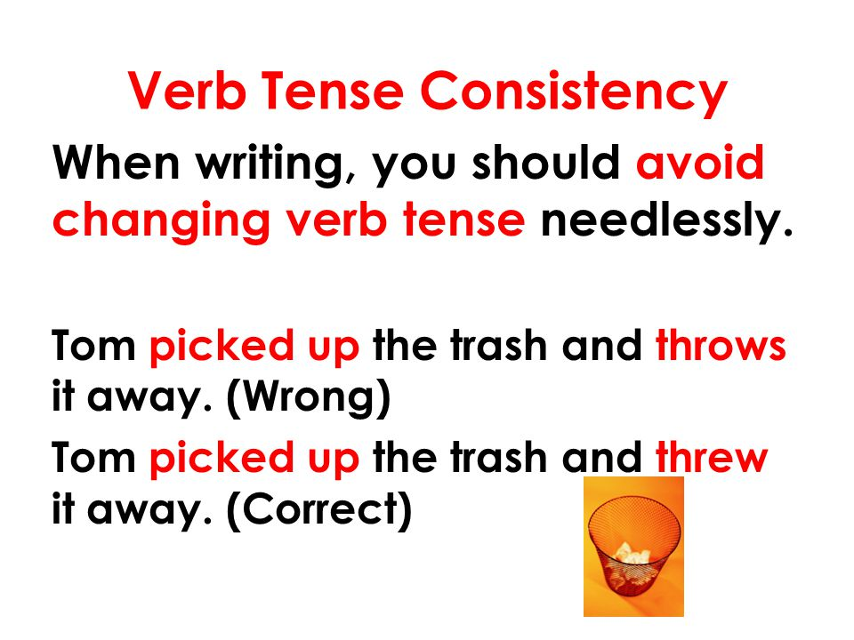 Verb Tense Consistency The girl closes her eyes, and she fell asleep.