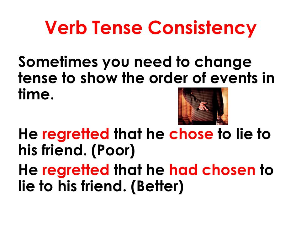 Verb Tense Exercises http://www.towson.edu/ows/exerci setenseconsistency2.htm http://www.towson.edu/ows/exerci setenseconsistency3.htm