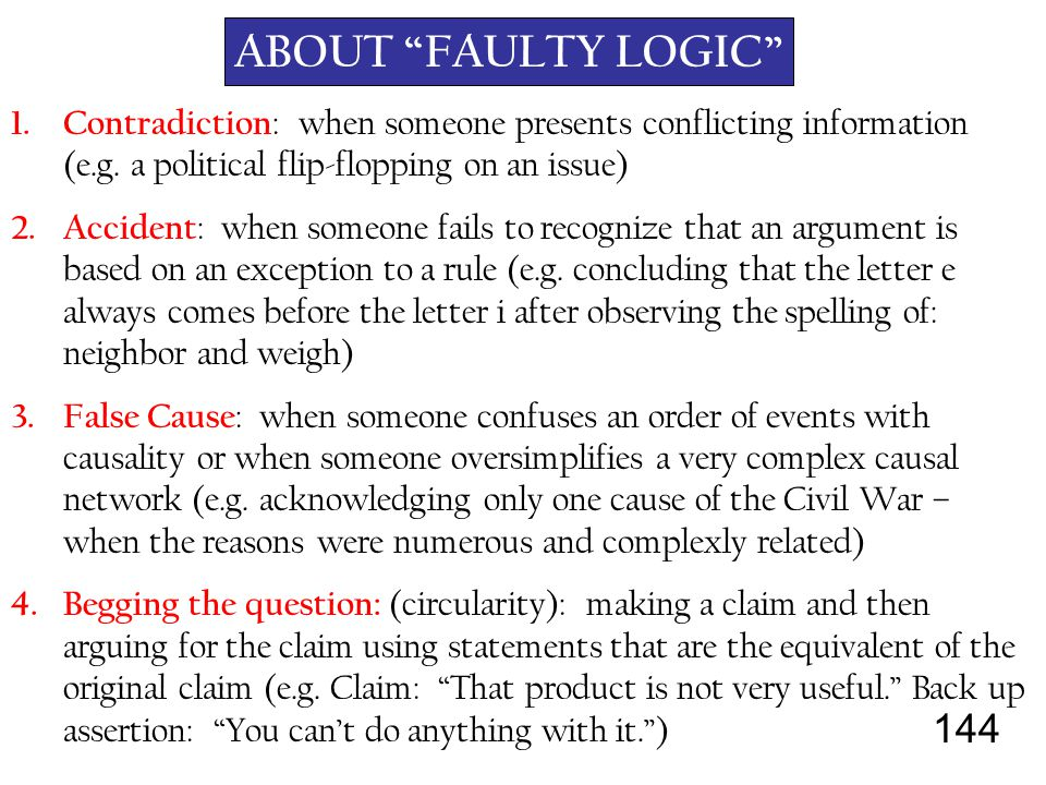 144 ABOUT FAULTY LOGIC 1.Contradiction : when someone presents conflicting information (e.g.