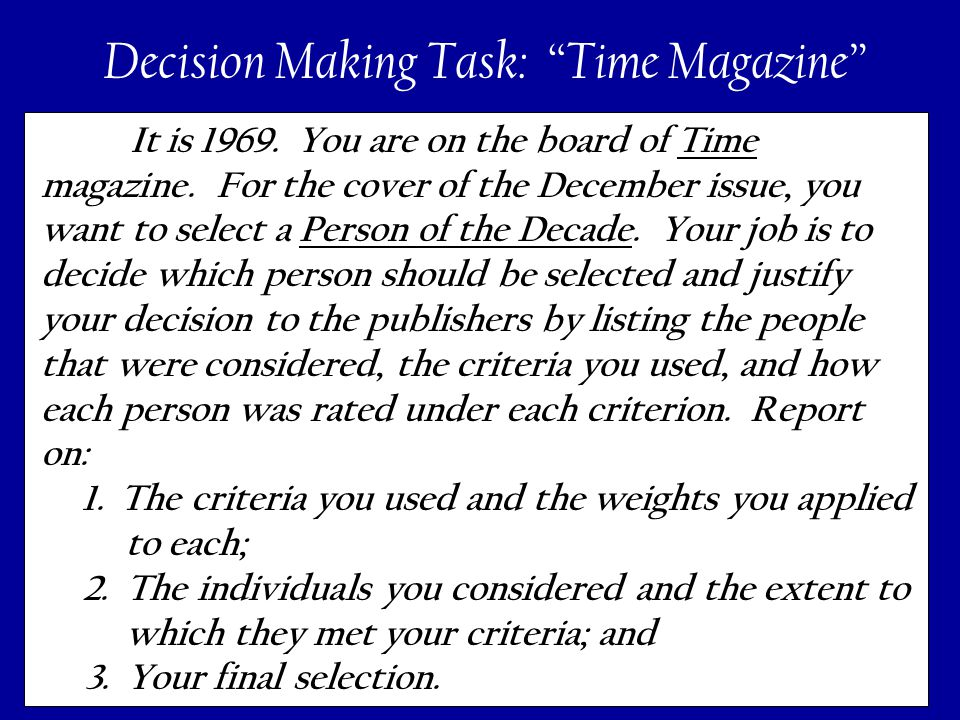 180 Decision Making Task: Time Magazine It is 1969.