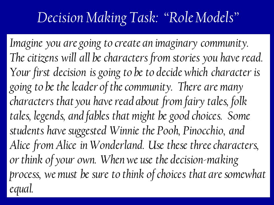 193 Decision Making Task: Role Models Imagine you are going to create an imaginary community.