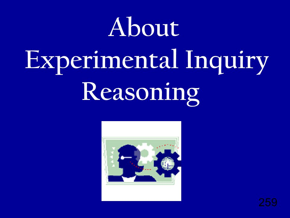 259 About Experimental Inquiry Reasoning