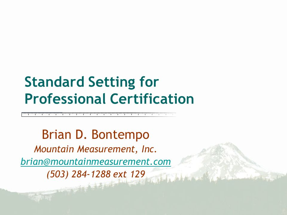 Standard Setting for Professional Certification Brian D.