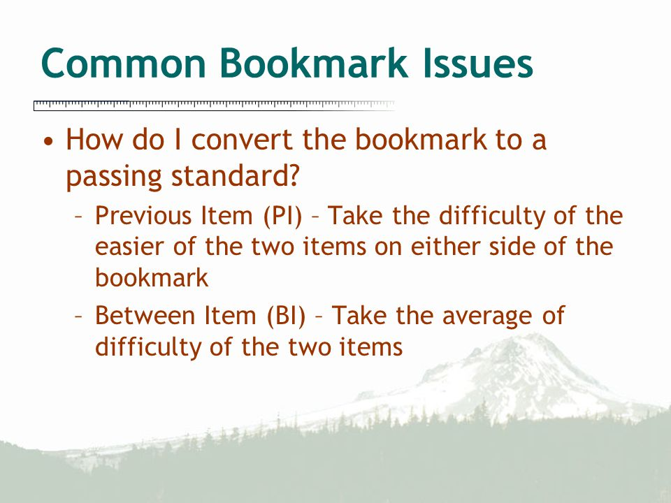 Common Bookmark Issues How do I convert the bookmark to a passing standard.