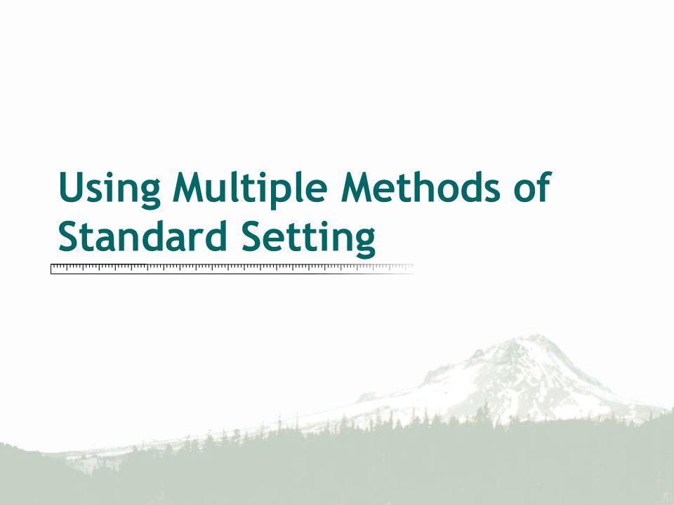 Using Multiple Methods of Standard Setting