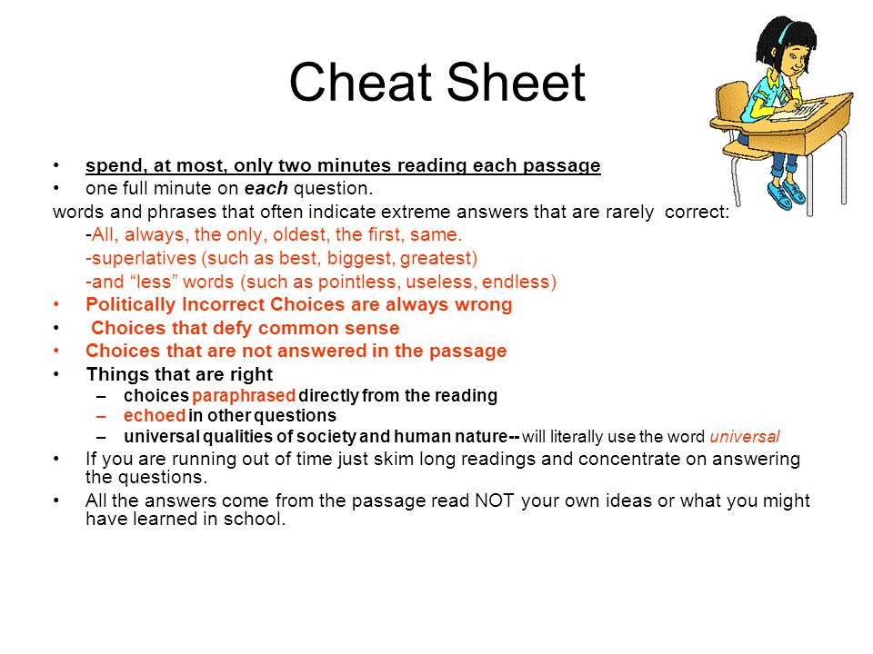 Cheat Sheet spend, at most, only two minutes reading each passage one full minute on each question.
