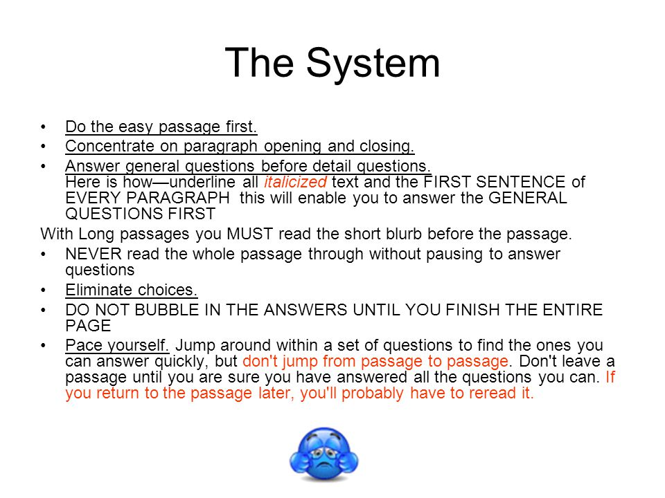 The System Do the easy passage first. Concentrate on paragraph opening and closing.