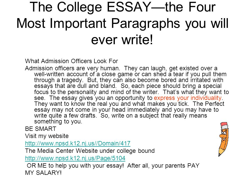 The College ESSAY—the Four Most Important Paragraphs you will ever write.