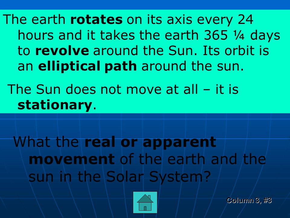 Column 3, #2 How would you describe the location of the earth and the sun in the Solar System.
