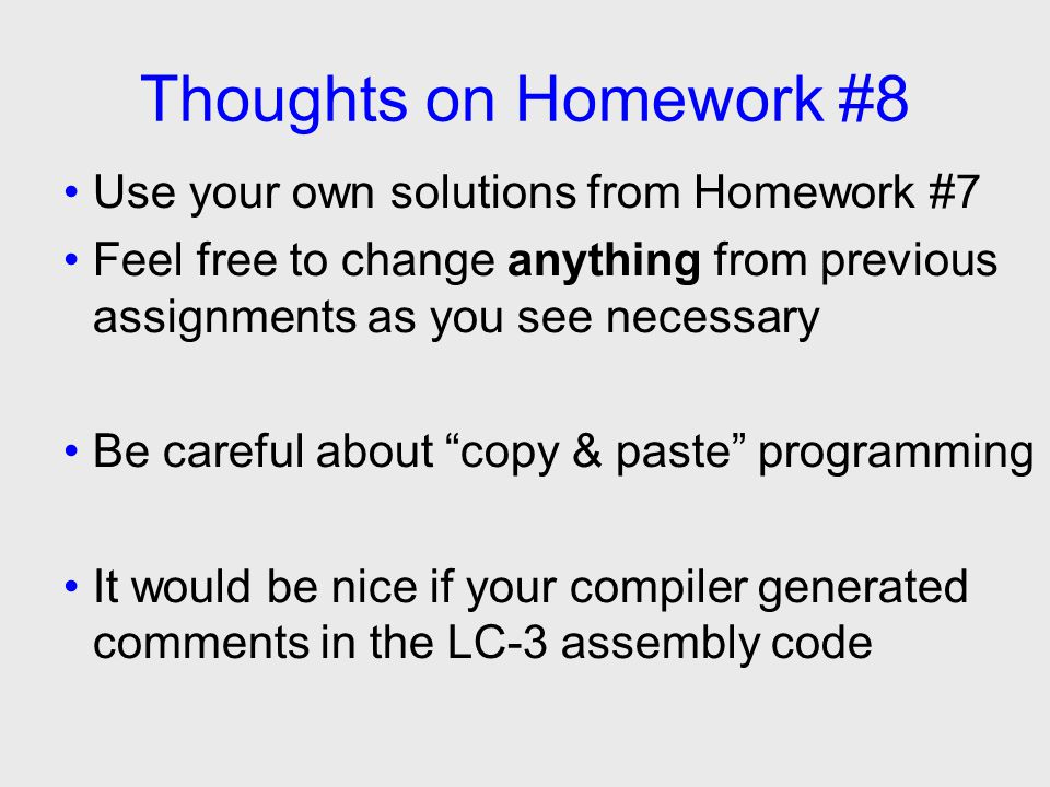 More Thoughts Prologue & Epilogue are pretty easy Just need to know the number of variables Hardest part is declaration/initialization lines Keep in mind that you can only have up to 10 tokens per line Try to avoid a super-gigantic if/else block Think about how to tell whether each token is being declared or is part of initialization