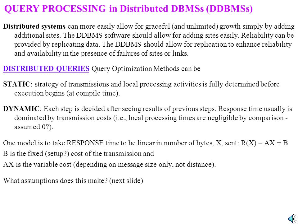 Desirable Features of a Distributed DBMS: LOCATION TRANSPARENCY is achieved if a user can access needed data without having to know which site has tha