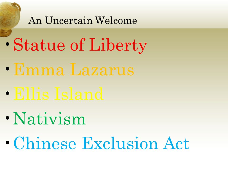 An Uncertain Welcome Statue of Liberty Emma Lazarus Ellis Island Nativism Chinese Exclusion Act