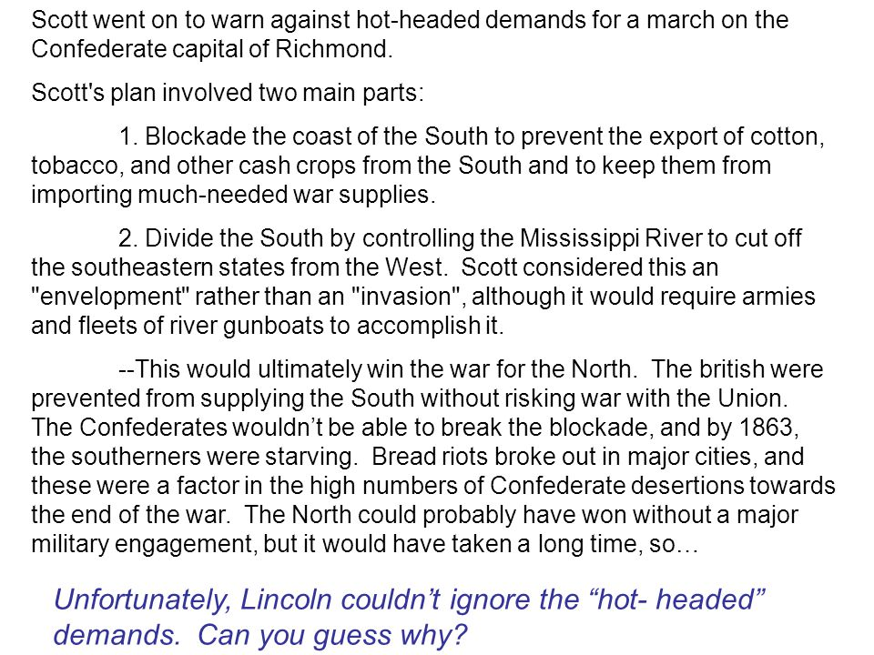 Scott went on to warn against hot-headed demands for a march on the Confederate capital of Richmond.