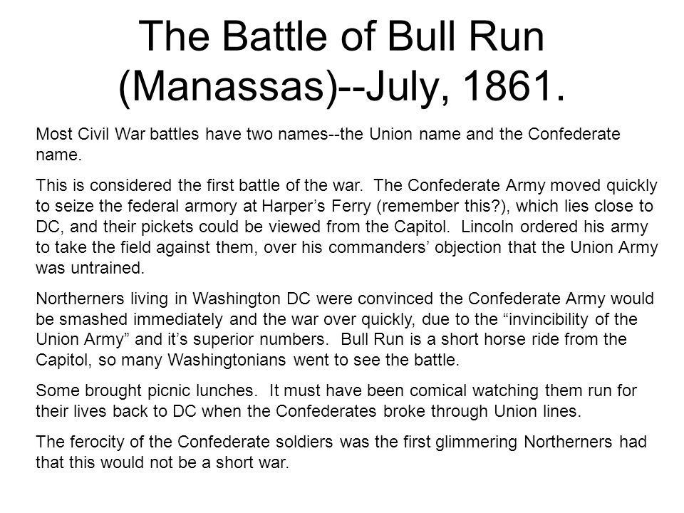 The Battle of Bull Run (Manassas)--July, 1861.