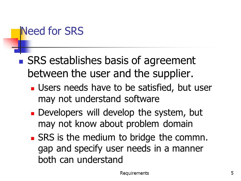 Requirements56 Summary Having a good quality SRS is essential for Q&P The req.