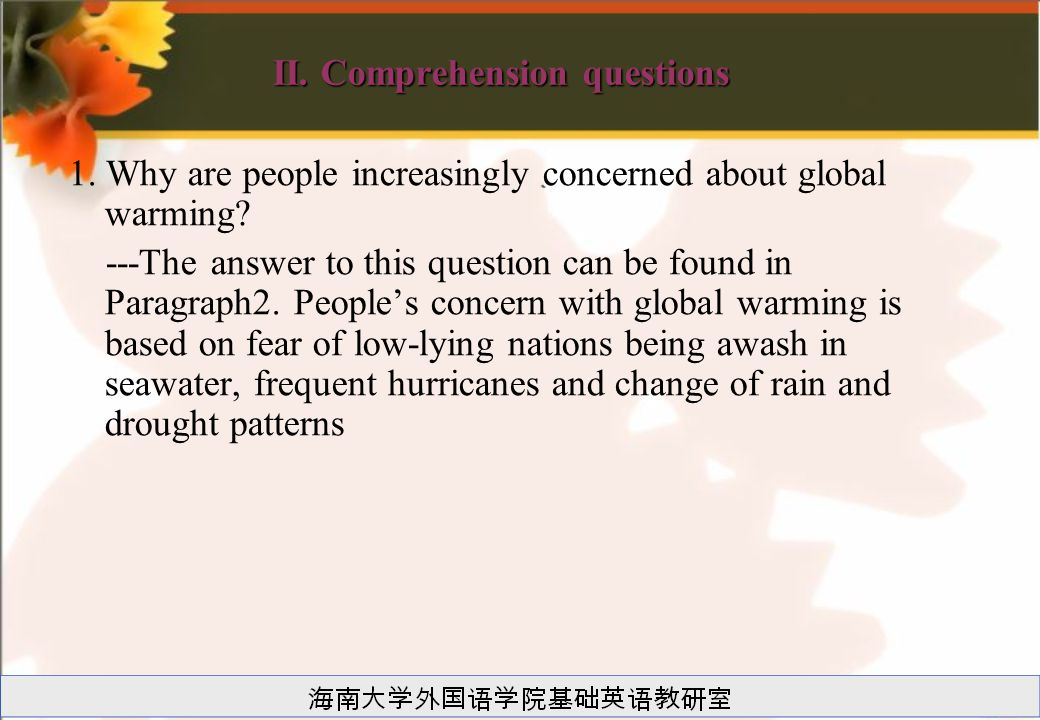 II. Comprehension questions 1. Why are people increasingly concerned about global warming.