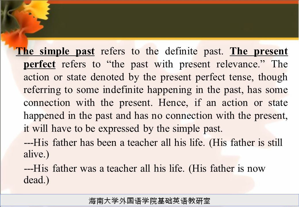 The simple past refers to the definite past.