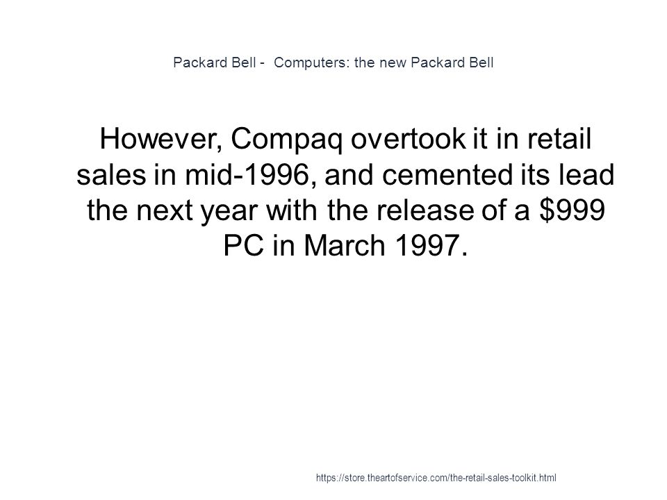 Packard Bell - Computers: the new Packard Bell 1 However, Compaq overtook it in retail sales in mid-1996, and cemented its lead the next year with the