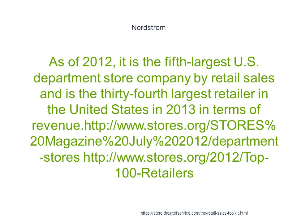 Nordstrom 1 As of 2012, it is the fifth-largest U.S.