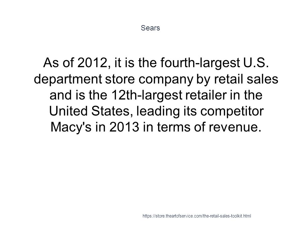 Sears 1 As of 2012, it is the fourth-largest U.S.