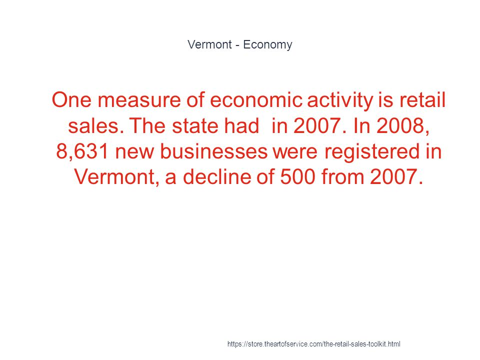 Vermont - Economy 1 One measure of economic activity is retail sales.