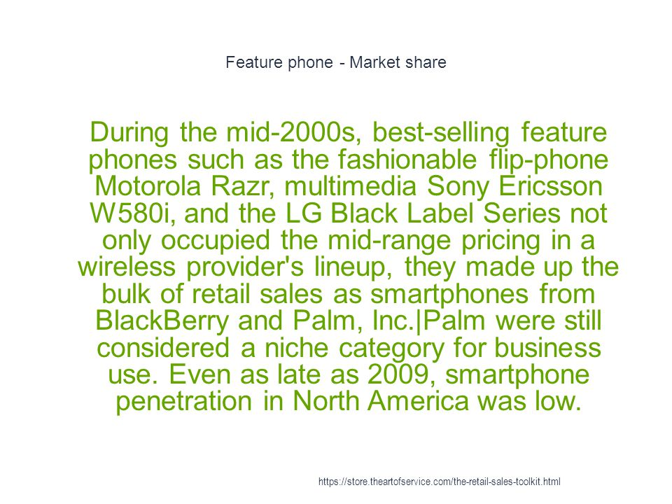 Feature phone - Market share 1 During the mid-2000s, best-selling feature phones such as the fashionable flip-phone Motorola Razr, multimedia Sony Eri