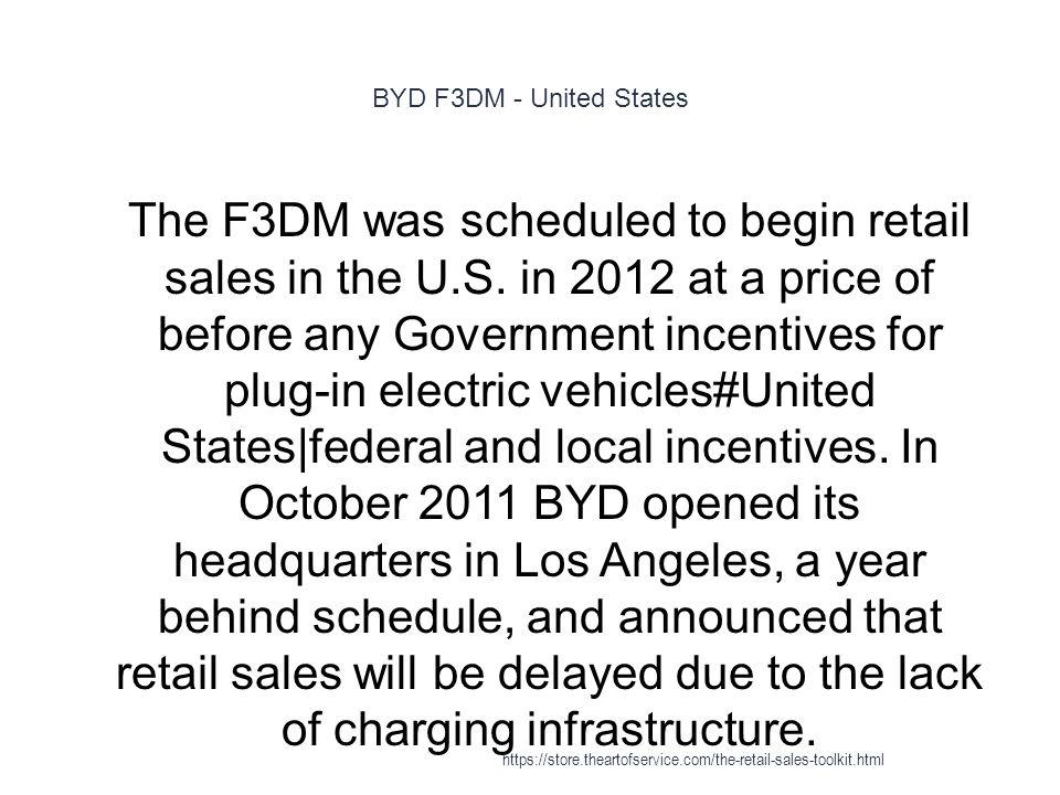 BYD F3DM - United States 1 The F3DM was scheduled to begin retail sales in the U.S.