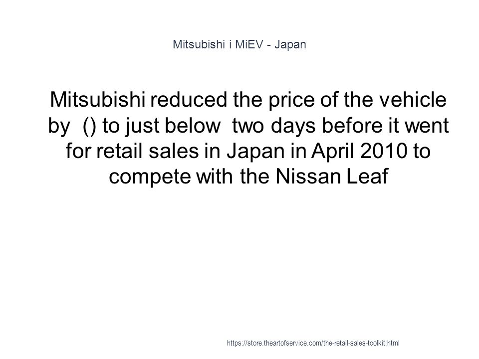 Mitsubishi i MiEV - Japan 1 Mitsubishi reduced the price of the vehicle by () to just below two days before it went for retail sales in Japan in April