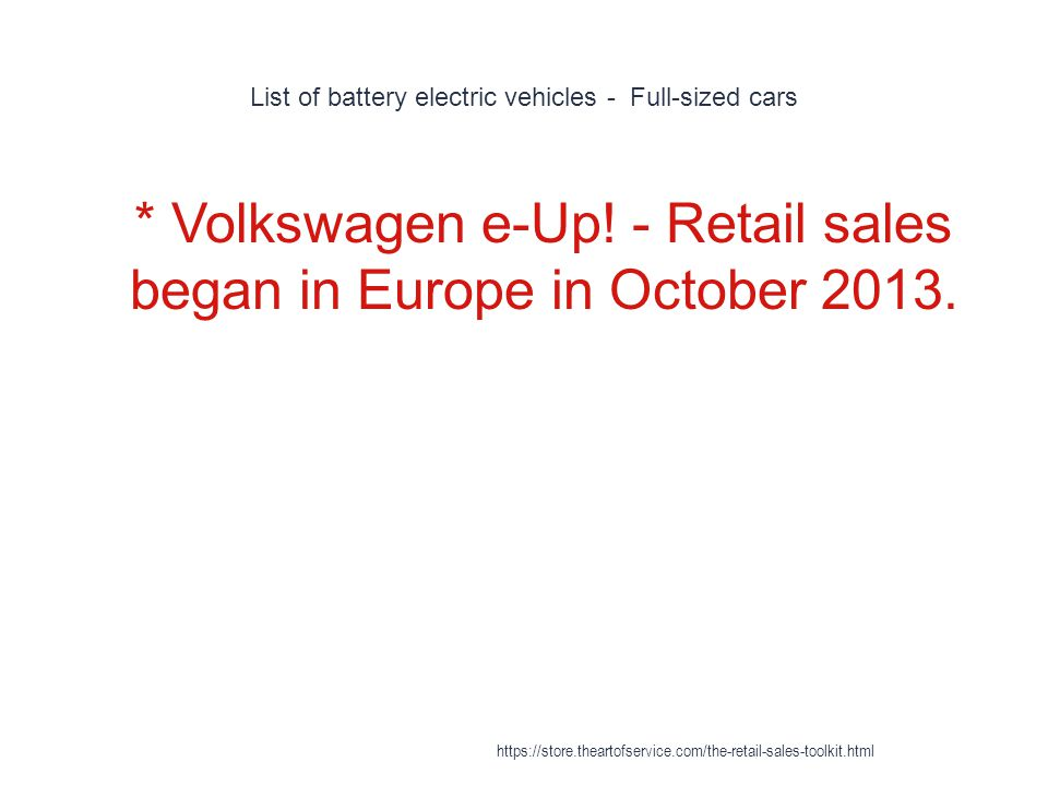 List of battery electric vehicles - Full-sized cars 1 * Volkswagen e-Up.