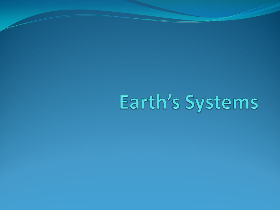 System An organized group of parts that work together as a whole Closed system: matter cannot leave Example- Earth or a terrarium (soil and water cannot enter or leave) Open system: matter and energy move into and out of it.
