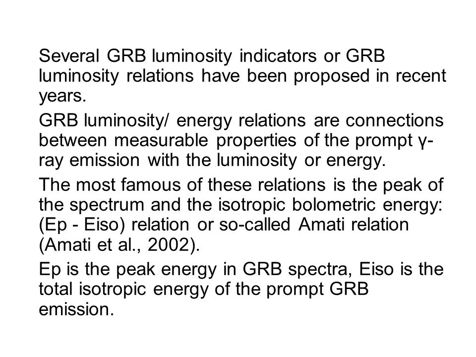 Several GRB luminosity indicators or GRB luminosity relations have been proposed in recent years.