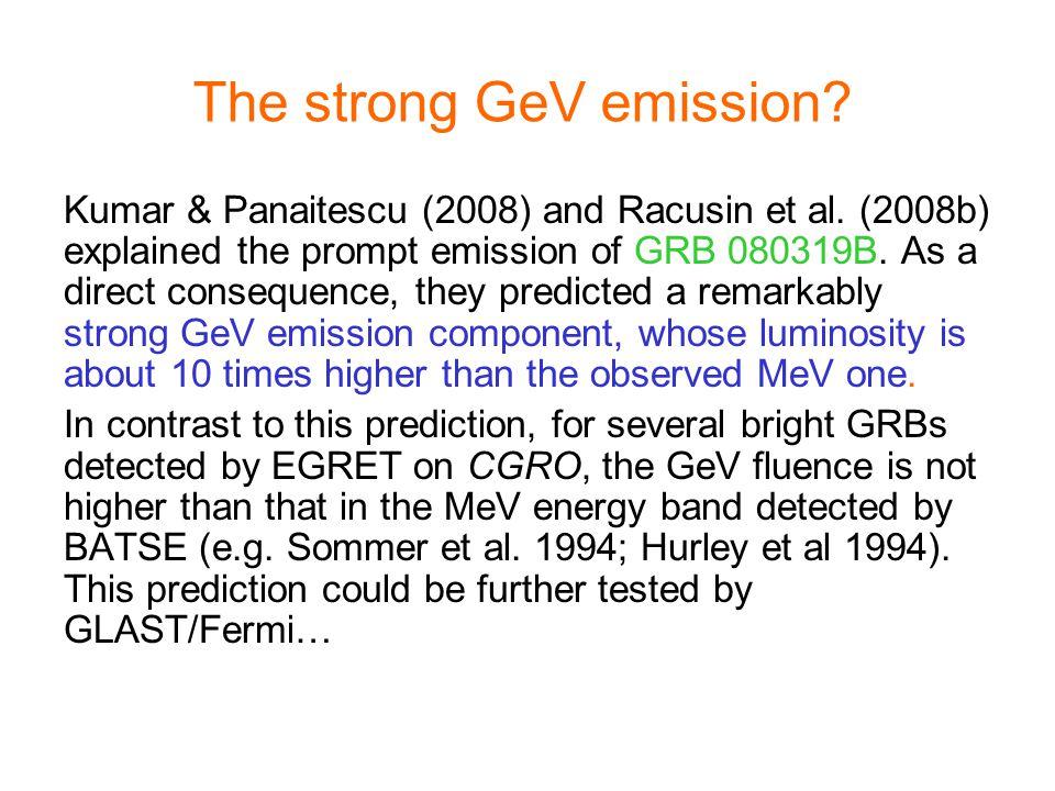 The strong GeV emission. Kumar & Panaitescu (2008) and Racusin et al.