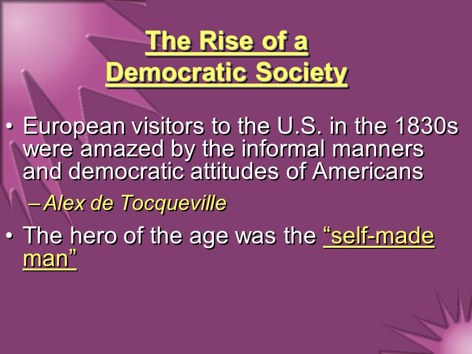 The Rise of a Democratic Society European visitors to the U.S.