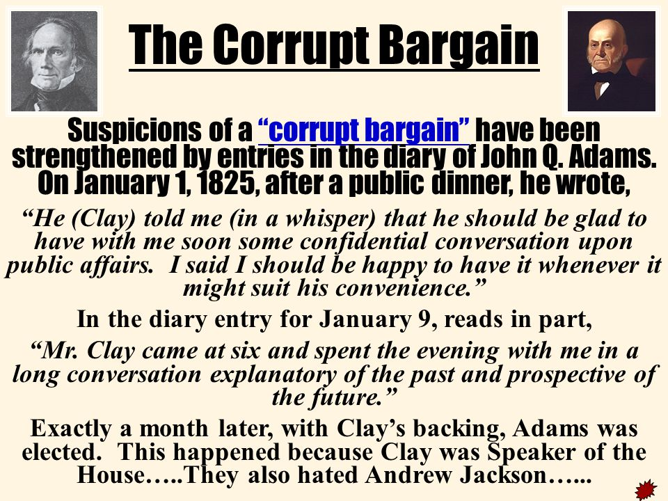 The Corrupt Bargain Suspicions of a corrupt bargain have been strengthened by entries in the diary of John Q.